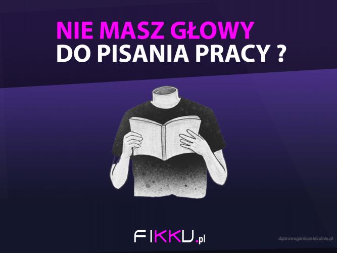 FIKKU.pl | Pisanie prac na zamówienie | prace naukowe | Pomoc w pisaniu prac | Kadra Naukowa